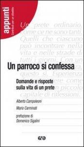 Copertina di 'Un parroco si confessa. Domande e risposte sulla vita di un prete'