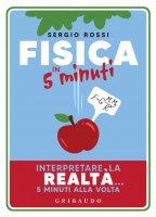 Fisica in 5 minuti - Sergio Rossi