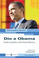 Dio e Obama. Fede e politica alla Casa Bianca - Gisotti Alessandro