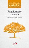 Raggiungere la meta vol.9 - Gianfranco Ravasi