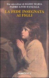 Copertina di 'La fede insegnata ai figli'