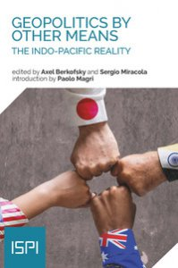 Copertina di 'Geopolitics by other means. The indo-pacific reality'
