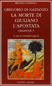 Copertina di 'La morte di Giuliano l'Apostata. Oratio V'