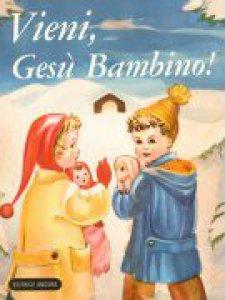 Copertina di 'Vieni, Gesù bambino'