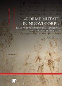 Copertina di '«Forme mutate in nuovi corpi». Le «Metamorfosi» di Ovidio illustrate nel codice Panciatichi 63'