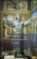 Preghiere di San Francesco d'Assisi - Francesco di Assisi