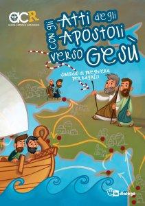 Copertina di 'Con gli atti degli Apostoli verso Gesù'