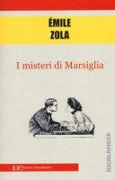 I misteri di Marsiglia - Zola Émile