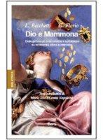 Dio e Mammona - Leonardo Becchetti, Giuseppe Florio