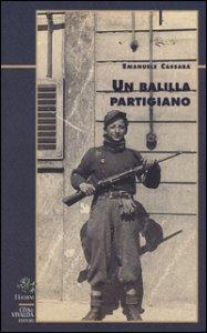 Copertina di 'Un balilla partigiano'