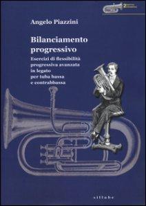 Copertina di 'Bilanciamento progressivo. Esercizi di flessibilità progressiva avanzata in legato per tuba bassa e contrabbassa'