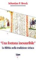 «Una fontana inesauribile». La Bibbia nella tradizione storica - Brock Sebastian