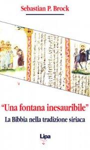Copertina di '«Una fontana inesauribile». La Bibbia nella tradizione storica'