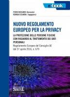 Nuovo regolamento Europeo per la privacy - Piero Ricciardi, Remigio Sciarra