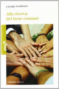 Copertina di 'Alla ricerca del bene comune'