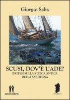 Scusi, dov'è l'Ade? Ipotesi sulla storia antica della Sardegna - Saba Giorgio