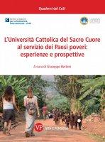 L' università Cattolica del Sacro Cuore al servizio dei paesi poveri: esperienze e prospettive