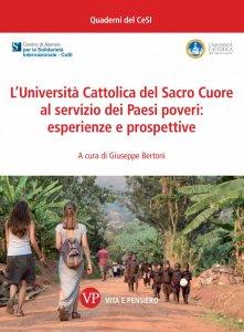 Copertina di 'L' università Cattolica del Sacro Cuore al servizio dei paesi poveri: esperienze e prospettive'