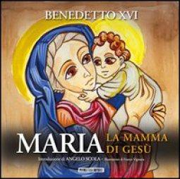 Copertina di 'Maria. La mamma di Gesù'