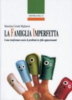 La famiglia imperfetta - Ceriotti Migliarese Mariolina