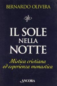 Copertina di 'Il sole nella notte. Mistica cristiana ed esperienza monastica'