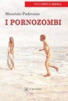 I porno zombi - Padovano Maurizio