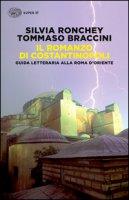 Il romanzo di Costantinopoli. Guida letteraria alla Roma d'Oriente - Ronchey Silvia, Braccini Tommaso