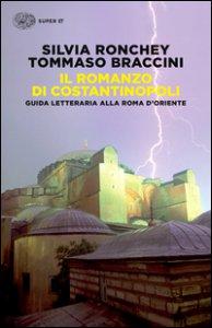 Copertina di 'Il romanzo di Costantinopoli. Guida letteraria alla Roma d'Oriente'