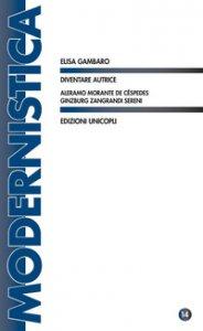 Copertina di 'Diventare autrice. Aleramo Morante de Céspedes Ginzburg Zangrandi Sereni'