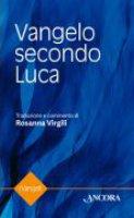 Vangelo secondo Luca - Rosanna Virgili