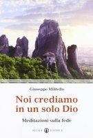 Noi crediamo in un solo Dio - Militello Giuseppe