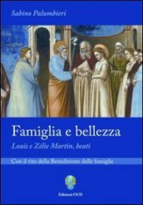 Copertina di 'Famiglia e bellezza. Louis e Zélie Martin, beati'