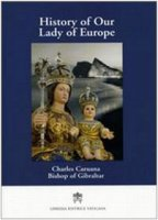 History of Our Lady of Europe - Charles Caruana Bishop of Gibraltar