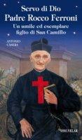 Servo di Dio Padre Rocco Ferroni - Antonio Casera