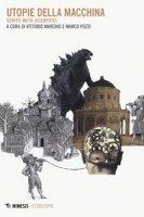 Utopie della macchina. Scritti meta-scientifici