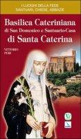Basilica cateriniana di San Domenico e santuario casa di santa Caterina - Peri Vittorio