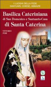 Copertina di 'Basilica cateriniana di San Domenico e santuario casa di santa Caterina'