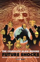 The complete Alan Moore. Future Shocks - Moore Alan