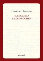 Il secchio e lo specchio - Lorusso Francesco