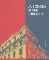 La scuola di San Lorenzo. Una «factory» romana. Catalogo della mostra (Jesi, 8 dicembre 2018-17 marzo 2019). Ediz. a colori