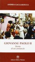 Giovanni Paolo II - Gagliarducci Andrea