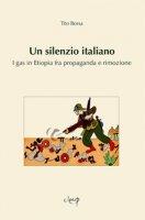 Un silenzio italiano. I gas in Etiopia fra propaganda e rimozione - Borsa Tito