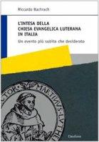 L' intesa della Chiesa evangelica luterana in Italia. Un evento più subìto che desiderato - Bachrach Riccardo