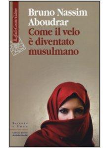 Copertina di 'Come il velo è diventato musulmano'