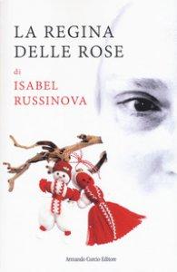 Copertina di 'La regina delle rose'