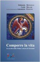 Comporre la vita. In ascolto della prima Lettera di Giovanni - Mongillo Dalmazio, Molari Carlo, Potente Antonietta