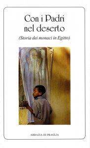 Copertina di 'Con i Padri nel deserto. Storia dei monaci in Egitto'