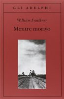 Mentre morivo - Faulkner William