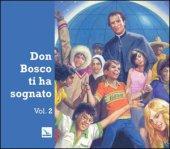 Don Bosco ti ha sognato Vol. 2 - Ferdinando Colombo, Severino Baraldi