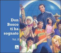 Copertina di 'Don Bosco ti ha sognato Vol. 2'